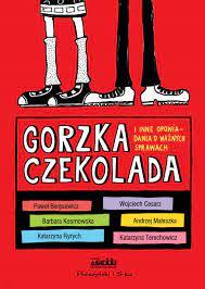 Gorzka czekolada I inne ważne opowiadania o ważnych sprawach - Praca  zbiorowa - Ceny i opinie - Ceneo.pl
