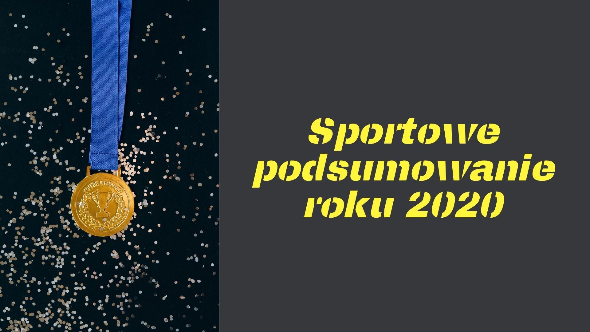 Sportowe Podsumowanie Roku 2020