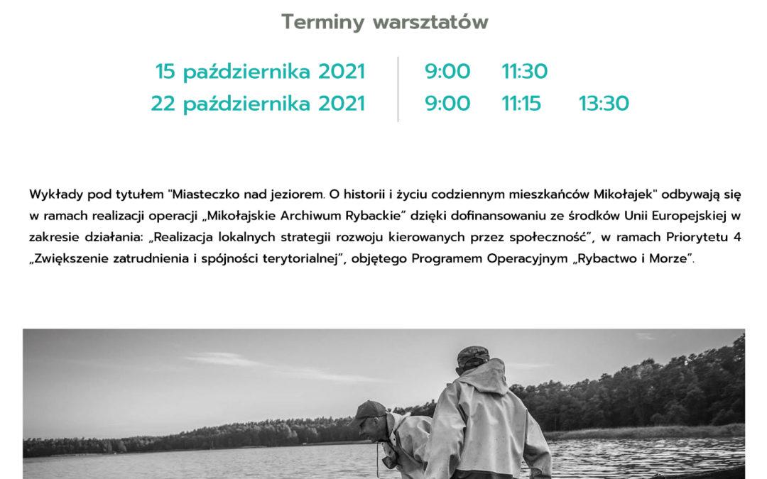 """Warsztaty """"Miasteczko nad jeziorem. O historii i życiu codziennym mieszkańców Mikołajek"""" w Centrum Kultury """"KŁOBUK"""""""